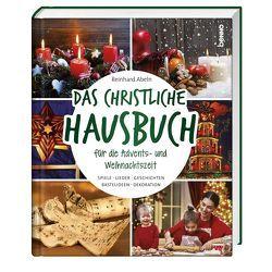 Das christliche Hausbuch für die Advents- und Weihnachtszeit von Abeln,  Reinhard