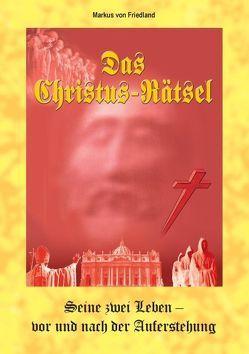 Das Christus-Raetsel von Friedland,  Markus von