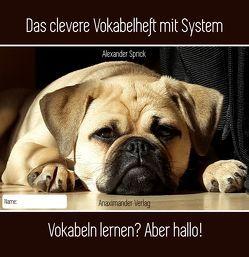 Das clevere Vokabelheft mit System von Sprick,  Alexander