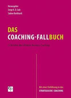 Das Coaching-Fallbuch von Burkhardt,  Sabine, Sulz,  Serge K. D.