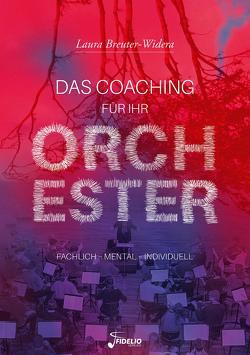 Das Coaching für Ihr Orchester von Breuter-Widera,  Laura