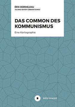 Das Common des Kommunismus von Bordeleau,  Erik, Seifert,  Juliane