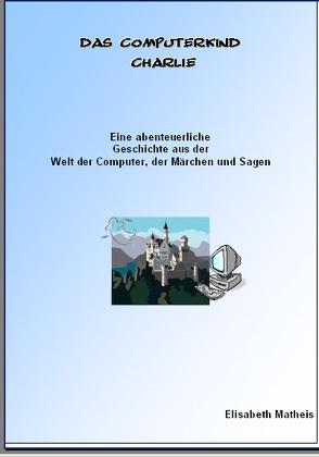 Das Computerkind Charlie Schreibschrift von Matheis,  Elisabeth