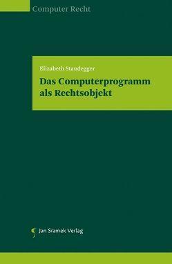 Das Computerprogramm als Rechtsobjekt von Staudegger,  Elisabeth