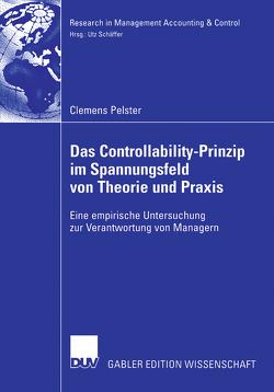 Das Controllability-Prinzip im Spannungsfeld von Theorie und Praxis von Pelster,  Clemens, Schäffer,  Prof. Dr. Utz