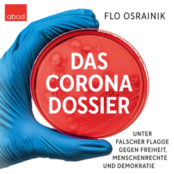 Das Corona-Dossier von Buchgut, Mies,  Ullrich, Osrainik,  Flo, Wolf,  Klaus B.