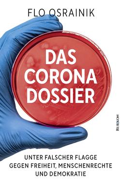 Das Corona-Dossier von Mies,  Ullrich, Osrainik,  Flo