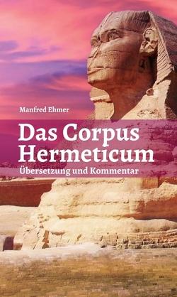 Das Corpus Hermeticum von Ehmer,  Manfred