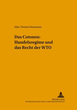 Das Cotonou-Handelsregime und das Recht der WTO von Hausmann,  Marc Torsten