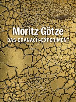 Das Cranach-Experiment von Beims,  Ralf, Ev.-Luth. Kirchengemeinde Goslar, Götze,  Moritz, Klehm,  Michael, Lohse,  Christian, Penndorf,  Jutta, Pietsch,  Jürgen M.