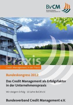 Das Credit Management als Erfolgsfaktor in der Unternehmenspraxis von Koeverden,  Andreas van, Schneider-Maessen,  Jan, Schumann,  Matthias, Weiß,  Bernd