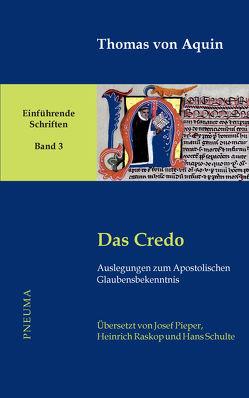 Das Credo von Nissing,  Hanns-Gregor, Pieper,  Josef, Thomas von Aquin, Wald,  Berthold