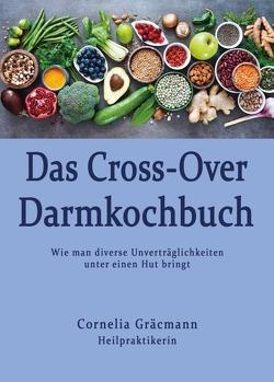 Das Cross-Over Darmkochbuch von Gräcmann,  Cornelia