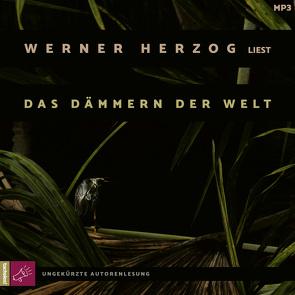 Das Dämmern der Welt von Herzog,  Werner