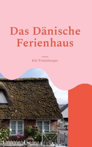 Das Dänische Ferienhaus von Tinkelsbergen,  Kiki