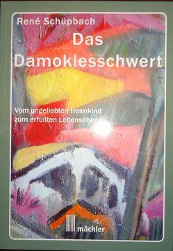 Das Damoklesschwert von Schüpbach,  René