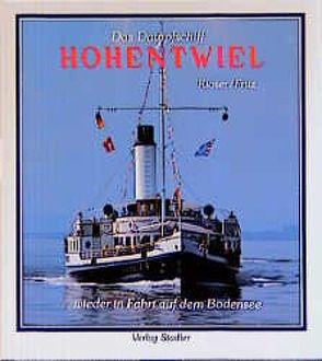 Das Dampfschiff Hohentwiel von Fritz,  Karl F, Kloser,  Reinhard E