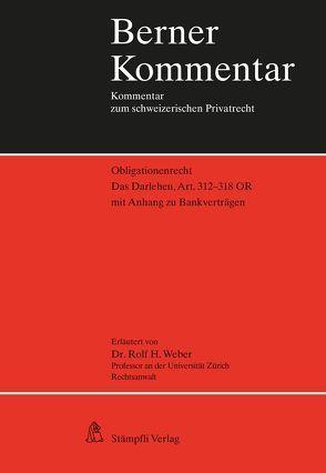 Das Darlehen, Art. 312-318 OR von Weber,  Rolf H.