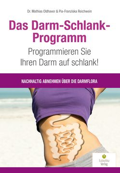 Das Darm-Schlank-Programm von Oldhaver,  Mathias, Reichwein,  Pia-Franziska