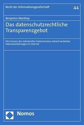 Das datenschutzrechtliche Transparenzgebot von Manthey,  Benjamin