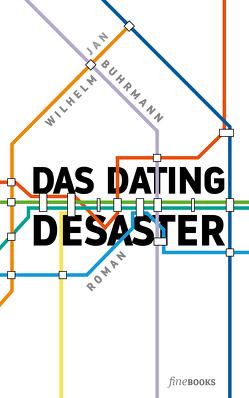 Das Dating Desaster von Broicher,  Alexander, Buhrmann,  Jan Wilhelm