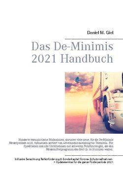 Das De-Minimis 2021 Handbuch von Giel,  Daniel M.