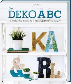 Das Deko-ABC von Aasen,  Krista
