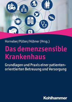 Das demenzsensible Krankenhaus von Horneber,  Markus, Hübner,  Janine, Püllen,  Rupert