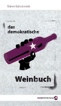Das demokratische Weinbuch von Balcerowiak,  Rainer, Löwenstein,  Reinhold