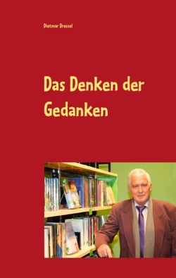 Das Denken der Gedanken von Dressel,  Dietmar