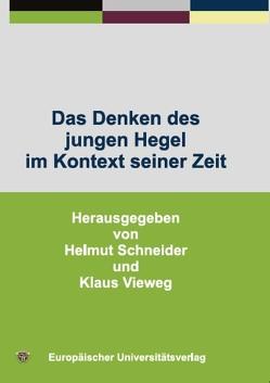Das Denken des jungen Hegel im Kontext seiner Zeit von Schneider,  Helmut, Vieweg,  Klaus