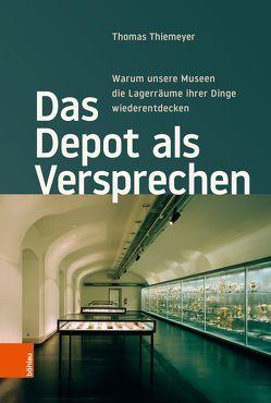 Das Depot als Versprechen von Thiemeyer,  Thomas