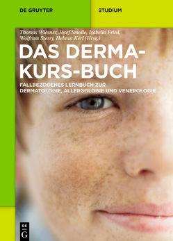 Das Derma-Kurs-Buch von Fried,  Isabella, Kerl,  Helmut, Smolle,  Josef, Sterry,  Wolfram, Wiesner,  Thomas
