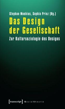 Das Design der Gesellschaft von Moebius,  Stephan, Prinz,  Sophia