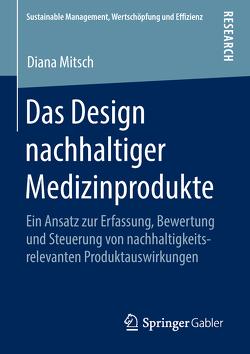 Das Design nachhaltiger Medizinprodukte von Mitsch,  Diana