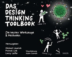 Das Design Thinking Toolbook von Leifer,  Larry, Lewrick,  Michael, Link,  Patrick, Schmidt,  Achim