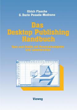 Das Desktop Publishing Handbuch von Flasche,  Ulrich, Posada-Medrano,  German Dario