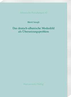 Das deutsch-albanische Modusfeld als Übersetzungsproblem von Ismajli,  Blertë