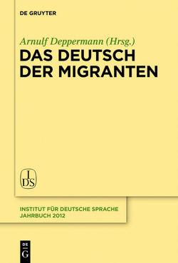 Das Deutsch der Migranten von Deppermann,  Arnulf