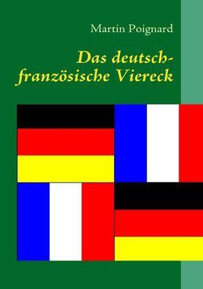 Das deutsch-französische Viereck von Poignard,  Martin