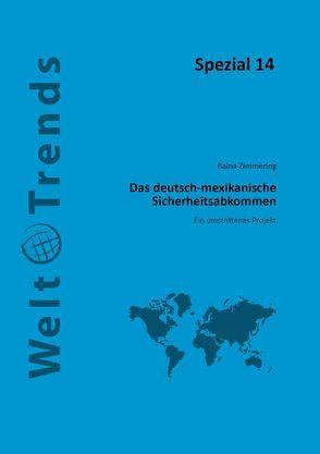 Das deutsch-mexikanische Sicherheitsabkommen von Zimmering,  Raina