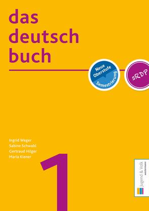 das deutschbuch 1 von Schwabl,  Sabine, Weger,  Ingrid