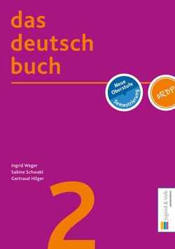 das deutschbuch 2 von Hilger,  Gertraud, Schwabl,  Sabine, Weger,  Ingrid