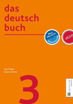 das deutschbuch 3 von Schwabl,  Sabine, Weger,  Ingrid