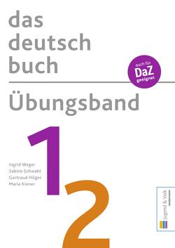 das deutschbuch / Übungsband 1/2 von Schwabl,  Sabine, Weger,  Ingrid