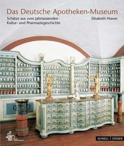 Das Deutsche Apotheken-Museum von Gesellschaft Deutsches Apotheken Museum e.V.,  Gesellschaft Deutsches Apotheken Museum e.V., Huwer,  Elisabeth