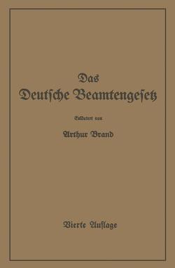 Das Deutsche Beamtengesetz (DBG) von Brand,  Arthur
