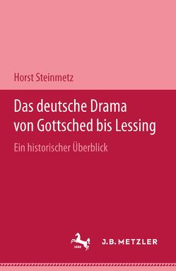 Das deutsche Drama von Gottsched bis Lessing von Steinmetz,  Horst