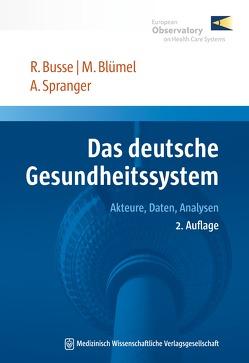 Das deutsche Gesundheitssystem von Blümel,  Miriam, Busse,  Reinhard, Spranger,  Anne