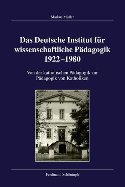 Das Deutsche Institut für wissenschaftliche Pädagogik 1922-1980 von Kleinehagenbrock,  Frank, Mueller,  Markus